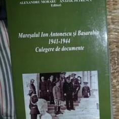 A. Moraru / A. Petrencu (Eds.) MARESALUL ION ANTONESCU SI BASARABIA 1941-1944 Culegere de documente Iasi 2008 - Istorie