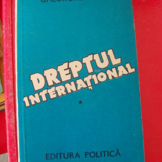DREPTUL INTERNATIONAL - GHEORGHE MOCA . - Carte Drept international