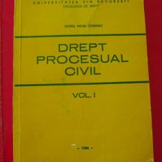 DREPT PROCESUAL CIVIL - VOL 1 . VIOREL MIHAI CIOBANU - Carte Drept procesual civil