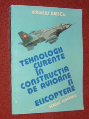 Tehnologii curente in constructia de avioane si elicoptere - Virgiliu Iliescu foto