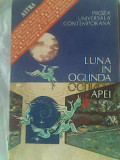 Luna in oglinda apei-Proza universala contemporana (Hermann Hesse,Yukio Mishina,Giovani Papini,Vladimir Nabokov,Boris Vian,Virginia Woolf,...etc)