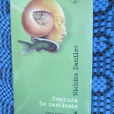 Nichita DANILOV - CENTURA DE CASTITATE (prima editie, 2007, IN TIPLA + CD audio)