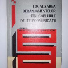 Localizarea deranjamentelor din cablurile de telecomunicatii Gh. Boldea ( Electronica aplicata) - Ed. Tehnica 1974 - Carti Electronica