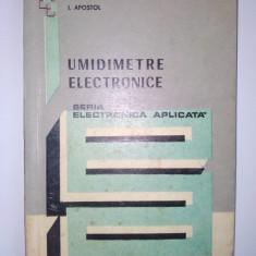 UMIDIMETRE ELECTRONICE ( Electronica aplicata ) - Ed. Tehnica 1973 - Carti Electronica