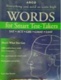 TESTE SAT - ACT - GRE - GMAT -LSAT LB ENGLEZA ( in lb engleza) WORDS FOR SMART TEST TAKERS de MARK ALAN STEWART