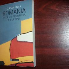LUCIAN BOIA - ROMANIA, TARA DE FRONTIERA A EUROPEI ( stare foarte buna ) *