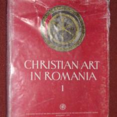 Christian art in Romania - vol. I ( Arta crestina in Romania - vol. I - sec. III-VI ) - Carte traditii populare