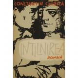 CONSTANTIN CHIRITA-INTILNIREA,EDITURA TINERETULUI 1959,PRIMA EDITIE,586 PAG
