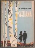N.ARTIUHOVA - SVETLANA,EDITURA TINERETULUI 1962