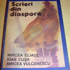 SCRIERI DIN DIASPORA - Mircea Eliade / Ioan Cusa / Mircea Vulcanescu - Roman, Anul publicarii: 1990