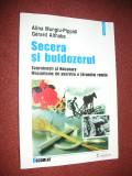 Alina Mungiu-Pippidi, Gerard Althabe -  Secera si buldozerul