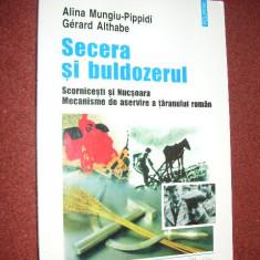 Alina Mungiu-Pippidi, Gerard Althabe - Secera si buldozerul - Carte Istorie