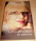 CUM M-AM VINDECAT DE NEFERICIRE - Gigi Ghinea, Alta editura, 2011