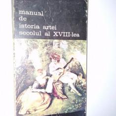 Manual de istoria artei secolul al XVIII - lea Ed. Meridiane - Carte Istoria artei