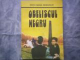 ERICH MARIA REMARQUE - OBELISCUL NEGRU C10-532, Alta editura, 1992, Erich Maria Remarque