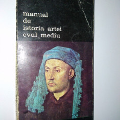Manual de istoria artei - evul mediu Ed. Meridiane - Carte Istoria artei