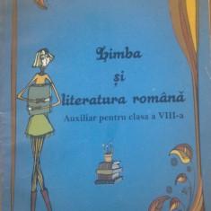 LIMBA SI LITERATURA ROMANA AUXILIAR PENTRU CLASA A VIII-A - Claudia Topan, Lavinia Fetti, Clasa 8, Alta editura