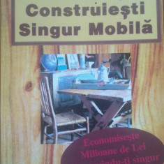 CUM SA-TI CONSTRUIESTI SINGUR MOBILA - Carti Mecanica