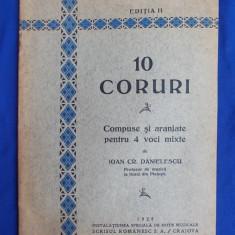 IOAN CRISTU DANIELESCU - 10 CORURI * COMPUSE SI ARANJATE PENTRU 4 VOCI MIXTE - EDITIA II - CRAIOVA - 1929
