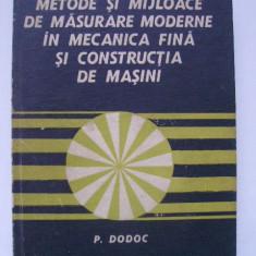 P. Dodoc - Metode si mijloace de masurare moderne in mecanica fina si constructia de masini (1978) - Carti Mecanica