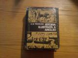 ISTORIA ILUSTRATA A ANGLIEI  -- G. M. Trevelyan  --  1975, 869 p.