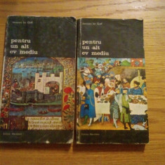 PENTRU UN ALT EV MEDIU * Valori Umaniste in Cultura si Civilizatia Evului Mediu-- Jacques Le Goff -- Biblioteca de arta, 2 volume, 1986, 321+267 p.