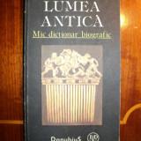 Lumea antica : mic dictionar biografic / Horia C. Matei
