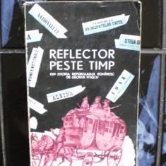 Reflector peste timp din istoria reportajului romanesc de George Ivascu