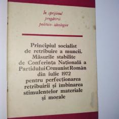 Principiul socialist de retribuirea muncii. Masurile stabilite de C. N. a P.C.R. din iulie 1972 - Carte Politica