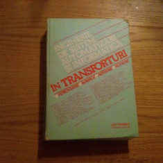 INGINERIE DE SISTEM, AUTOMATIZARI SI INFORMARICA IN TRANSPORTURI (Vol. I) - 1988 - Carti Transporturi