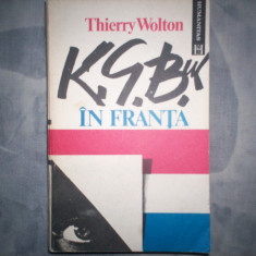 THIERRY WOLTON - KGB-UL IN FRANTA {1992} C12-622 - Istorie, Humanitas