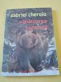 VANATOAREA CONTINUA -GABRIEL CHEROIU .