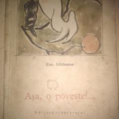 ASA, O POVESTE DE EMIL GIRLEANU, ILUSTRATII DE TRAIAN BRADEANU, EDITURA TINERETULUI 1968, FORMAT MARE - Carte de povesti