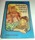 INTAMPLARI CIUDATE LA MIEZUL NOPTII - Nicolae-Paul Mihail