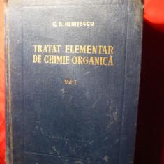 C.D.Nenitescu -Tratat Elementar de Chimie Organica vol.1 ed. 1956, Alta editura