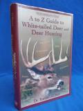Cumpara ieftin GHID PENTRU VANATOARE CERBI - A TO Z GUIDE TO WHITE-TAILED - 2003, Alta editura