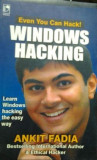HACKING  - WINDOWS HACKING  ( lb engleza)   de ANKIT FADIA, Alta editura