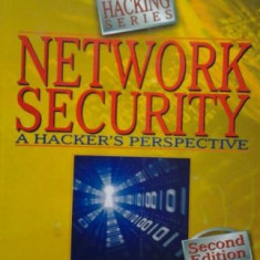HACKING  SECURITATEA RETELEI  ( lb engleza) NETWORK SECURITY A HACKER'S PERSPECTIVE Ed. 2  de ANKIT FADIA