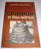 LEGENDE CELEBRE IN FATA STIINTEI - Vladimir Dumitrescu, Alta editura, 1988