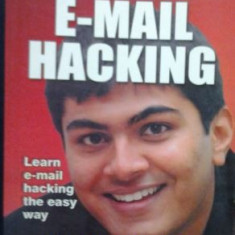 HACKING - E-MAIL HACKING ( lb engleza) de ANKIT FADIA - Carte despre hacking