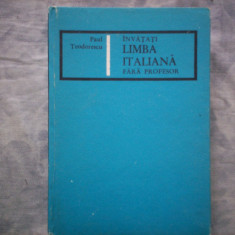 INVATATI LIMBA ITALIANA FARA PROFESOR PAUL TEODORESCU - Curs Limba Italiana