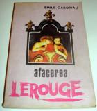 Afacerea LEROUGE - Emile Gaboriau, Alta editura, 1992