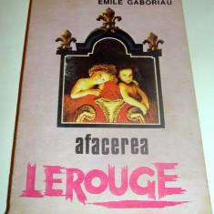 Afacerea LEROUGE - Emile Gaboriau - Roman, Anul publicarii: 1992