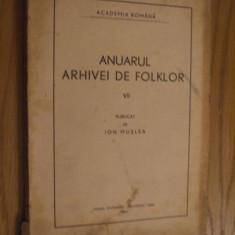 ANUARUL ARHIVEI DE FOLKLOR * VII *- publicate de Ion Muslea -- 1945, 200 p. - Carte folclor