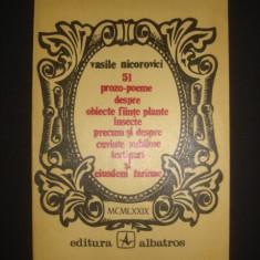 VASILE NICOROVICI - 51 PROZO POEME DESPRE OBIECTE FIINTE PLANTE INSECTE ... {1979, cu dedicatia si autograful autorului}