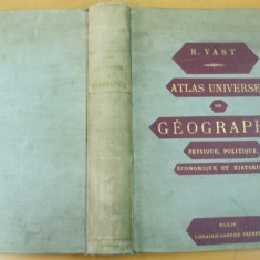 H. Vast Atlas universel de geographie phisique, politique, economique et historique Paris inceput de secol XX 164 harti color