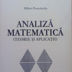 ANALIZA MATEMATICA (TEORIE SI APLICATII) - Mihai Postolache - Culegere Romana