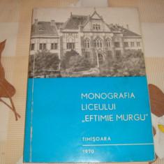 Monografia liceului Eftimie Murgu - Timisoara - 1970, Alta editura