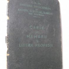 CARNET DE MEMBRU SI LIBERA PROFESIE(UNIUNEA SINDICATELOR DE ARTISTI,SCRIITORI,ZIARISTI) DIN 1947