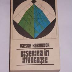 BISERICA IN INVOCUTIE- VICTOR KERNBACH - Carti Istoria bisericii